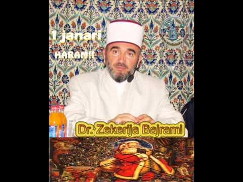 Dr. Zekerija Bajrami - pse viti i ri 1 janari eshte Haram