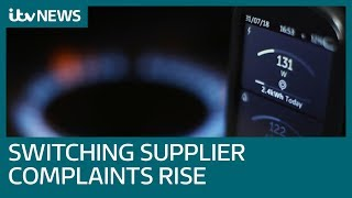 Increase in energy supplier switch complaints | ITV News