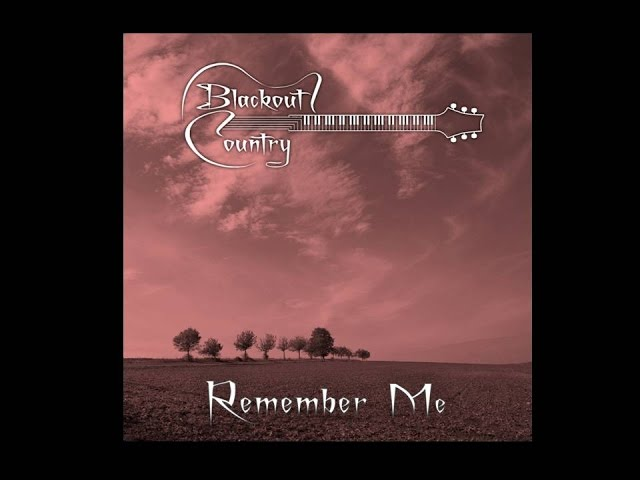 Blackout Country - Remember Me
