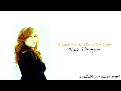 Клип Katie Thompson - Heaven is a Place on Earth