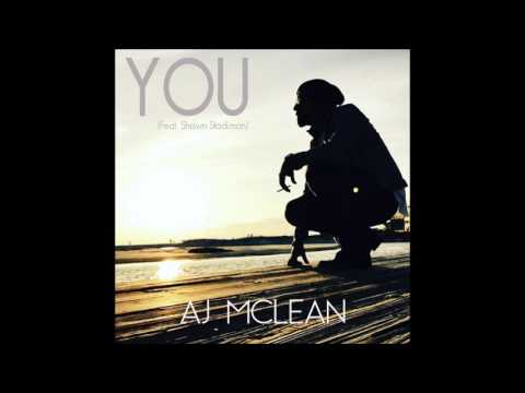 A.J Mclean  YOU Feat. Shawn Stockman