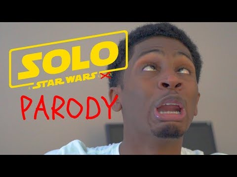 Solo: A Star Wars Parody (But Not Really Though)