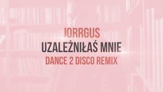 JORRGUS - Uzależniłaś Mnie (Dance 2 Disco Remix) NOWOŚĆ DISCO POLO 2020
