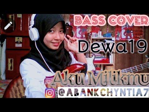 DEWA 19 - Aku Milikmu ( Cover Bass) Chyntia Pertiwi