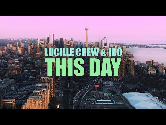 Lucille Crew & IRO - This Day (Official Video)
