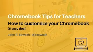 How to Customize your Chromebook (5 tips!)