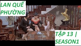 LAN QUẾ PHƯỜNG | TẬP 14 | SEASON 1 : Đệ Nhất Kỹ Nữ | Mì Gõ | Phim Hài Hay 2019