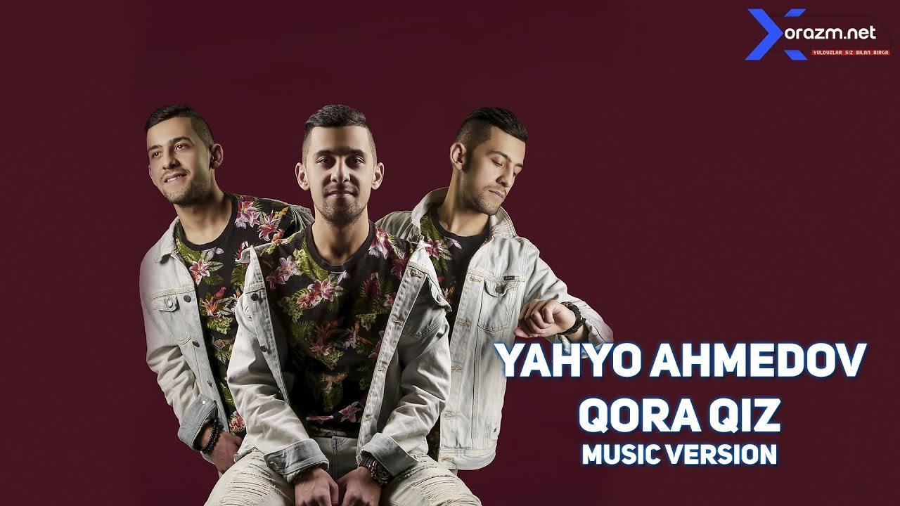 Yahyo Ahmedov - Qora qiz | Яхё Аҳмедов - Қора қиз (music version)