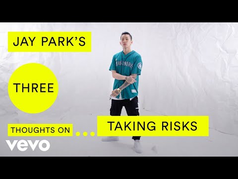 Jay Park - Jay Park's Three Thoughts on Taking Risks