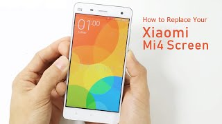 How to Replace Your Xiaomi Mi4 Screen