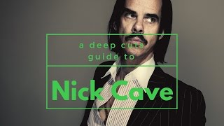 A Guide To NICK CAVE