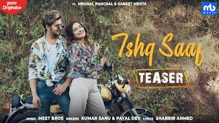 Ishq Saaf Teaser Meet Bros Ft Kumar Sanu & Payal Dev GaanaOriginals Mrunal & Sanket Shabbir