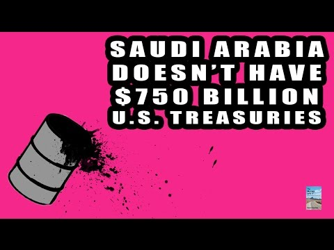 SECRET: Saudi Arabia Selling U.S. Treasuries to Make Up for Oil Price Falling!