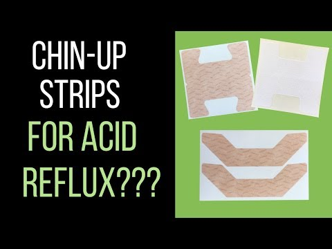 Chin-Up Strips for Acid Reflux/LPR? (2018)