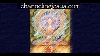 (038) -Channeling Jesus- It's the Little Things