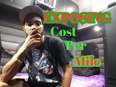 """Trucking: """"EXPOSING""""Cost Per Mile. Let's End The Speculation"""