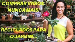 Comprar Vasos – Nunca Mais – Reciclados para Jardins