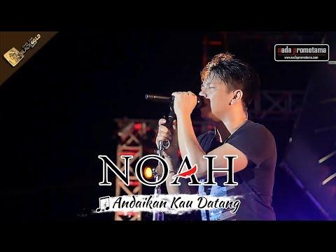 NOAH TERBARU | Andaikan Kau Datang | Live Konser Apache Feel The BLACKGOLD Concert - MANADO 2017