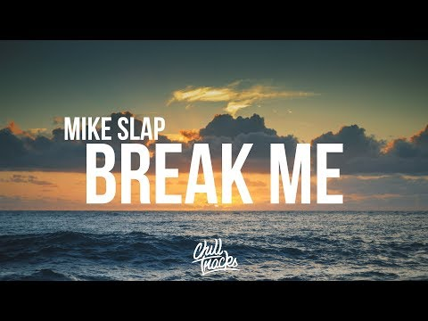 Mike Slap - Break Me