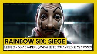 Tom Clancy's Rainbow Six Siege - Netflix - Dom z Papieru (wydarzenie ograniczone czasowo)