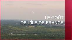 Le goût de l'Île-de-France - Émission intégrale