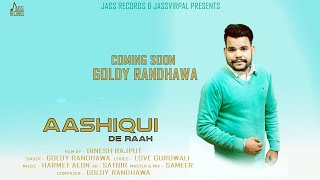 Aashiqui De Raah| (Full Song )| Goldy Randhawa |New Punjabi Songs 2018| Jass Records