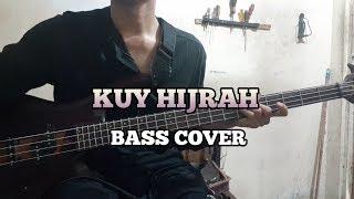Bass COVER || KUY HIJRAH || (bassist pemula)