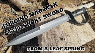Forging A Mad Max Style Sword From A Leaf Spring