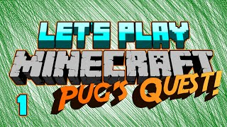 Let's Play Minecraft!  Pug's Quest Ep. 1: Beginnings!