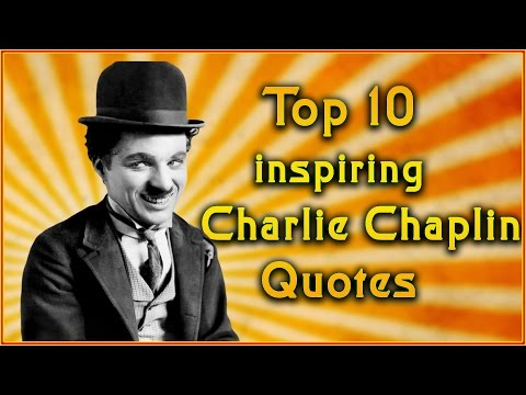 Top 10 Charlie Chaplin Quotes | Inspirational Quotes