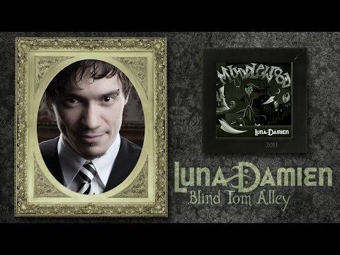 Luna Damien ▪ 2011 ▪ Blind Tom Alley