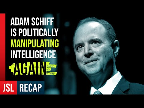 Adam Schiff is Politically Manipulating Intelligence AGAIN