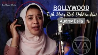 Tujh Mein Rab Dikhta Hai - Audrey Bella ( cover ) Video Lirik