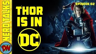 Thor is in DC - The Thor Dilemma | Nerd Talks Ep 2 | Explained in Hindi