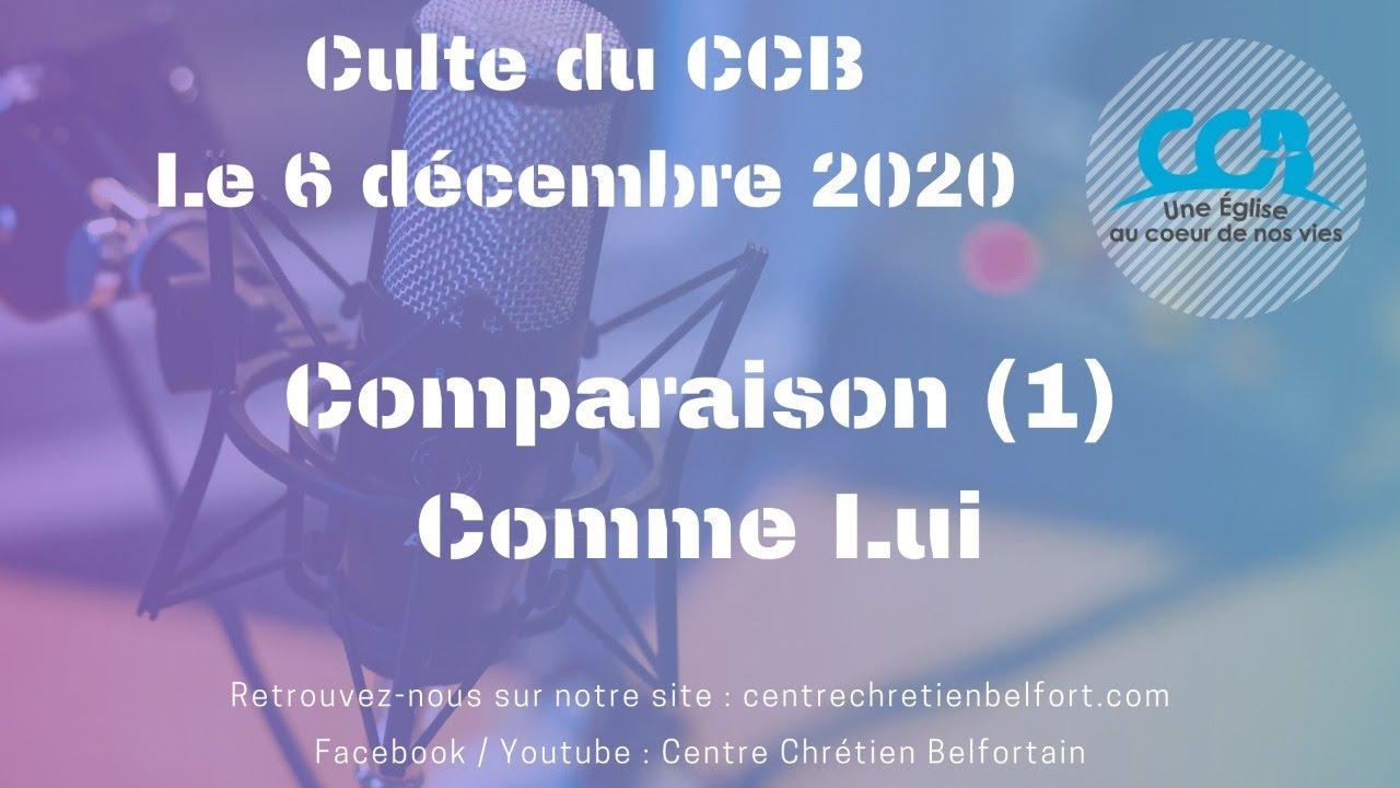Comparaison (1) : Comme Lui - Culte du CCB le 6 décembre 2020
