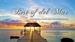 Best Of Del Mar - No.2 Mauritius, Selected by DJ Maretimo, HD, 2014, Wonderful Chillout Music