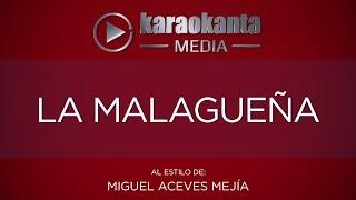 Karaokanta - Miguel Aceves Mejía - La malagueña