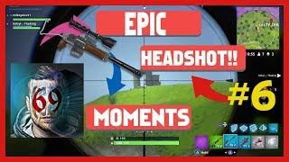 FORTNITE HIGHLIGHTS - Epic Headshot Moments #6 * FORTNITE BATTLE ROYALE