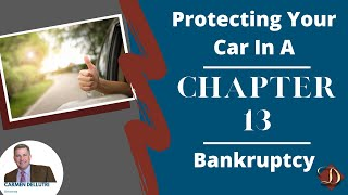 Thinking about filing for Chapter 13? Learn how you can protect your car if you do.