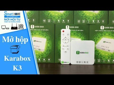 Mở Hộp KaraBox K3 Ram 2GB/8GB - Karaoke On/offline hơn 30.000 bài hát - Smart home channel