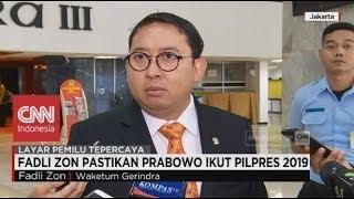 Fadli Zon Pastikan Prabowo Ikut Pilpres 2019