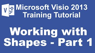 Microsoft Visio 2013 Training Tutorial - Working With Shapes - Part 1