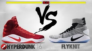 Nike Hyperdunk 2016 vs Nike Hyperdunk 2016 Flyknit!
