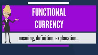 What is FUNCTIONAL CURRENCY? What does FUNCTIONAL CURRENCY mean?