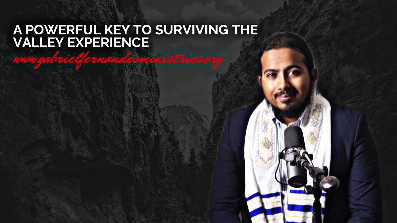 A POWERFUL KEY TO SURVIVING THE VALLEY EXPERIENCE (TRIALS, HARD TIMES), POWERFUL MESSAGE AND PRAYER