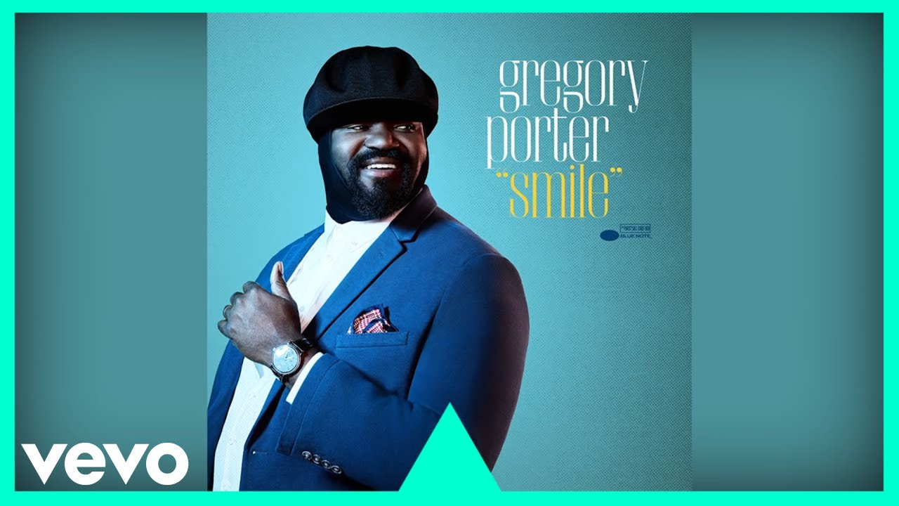 Gregory Porter Smile Official Audio Youtube