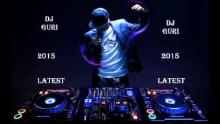 Latest punjabi songs 2015 Remix DJ GURI