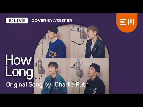 [COVERED By VOISPER(보이스퍼)] Charlie Puth_How Long