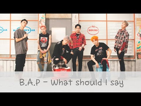 B.A.P - 뭐라고 할까 (What Should I Say)