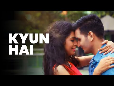 Kyun Hai | Gajendra Verma | Vikram Singh | Full Video | New Songs of 2015
